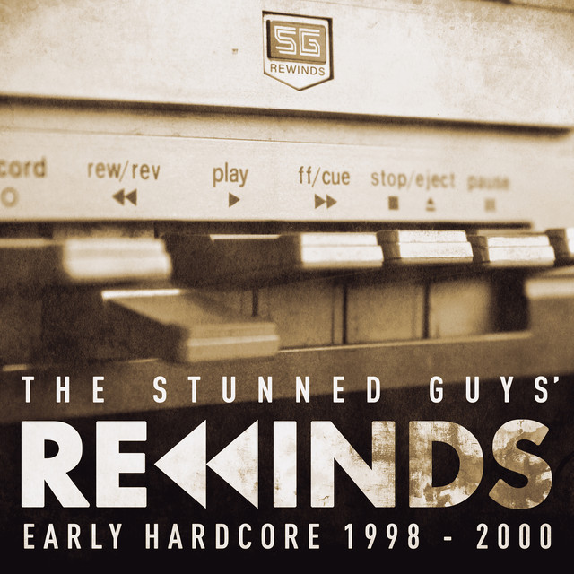 The Stunned Guys' Rewinds - Early Hardcore 1998-2000