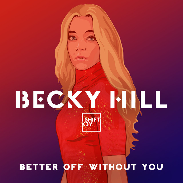 Image result for becky hill better off without you spotify