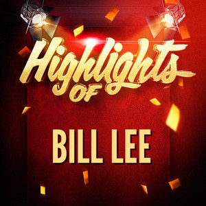 Highlights of Bill Lee