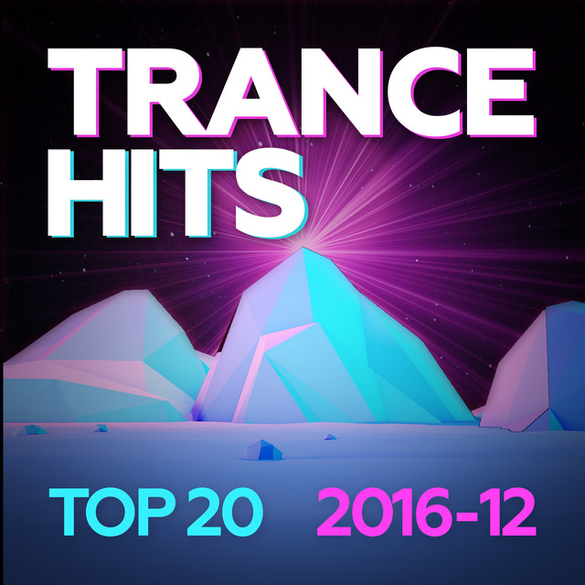Trance Hits Top 20 - 2016-12