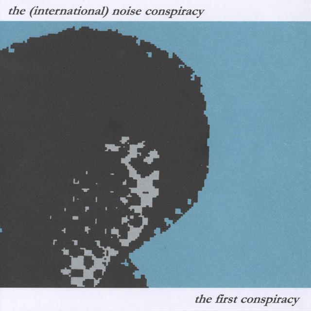 Skivomslag för (International) Noise Conspiracy: The First Conspiracy