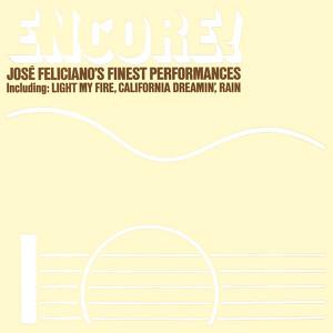 Encore! Jose Feliciano's Finest Performances (Bonus Track Version) Albumcover