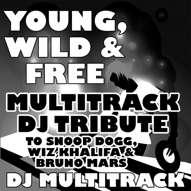 Young, Wild & Free (Acapella DJ Tribute 95 BPM), a song by DJ