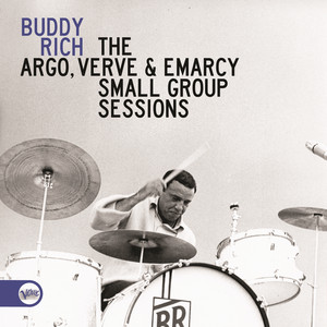 Argo, EmArcy and Verve Small Group Buddy Rich Sessions