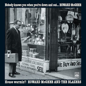 """Nobody Knows You When You're Down and Out"" & ""House Warmin'!"" album"
