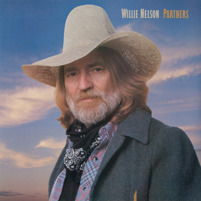 My Way Willie Nelson: Partners By Willie Nelson On Spotify