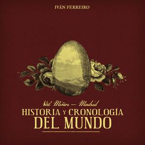 Val Miñor - Madrid: Historía y cronología del mundo - Ivan Ferreiro