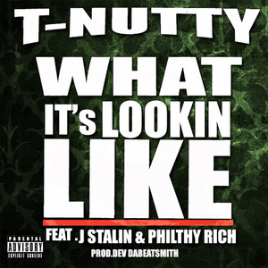 What It's Lookin Like (feat. J Stalin & Philthy Rich) - Single