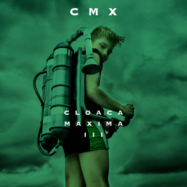 Album cover for Cloaca Maxima III by Cmx