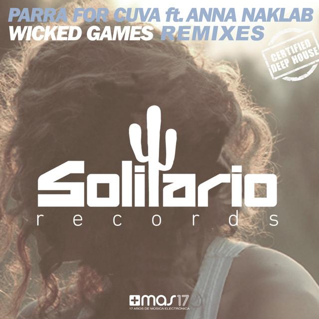 Wicked Games (feat. Anna Naklab) [Carl Müren & Etienne Ozborne Remix]