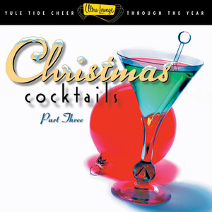 Ultra-Lounge Christmas Cocktails Vol. 3