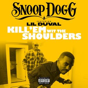 Kill 'Em Wit The Shoulders (feat. Lil Duval) - Single