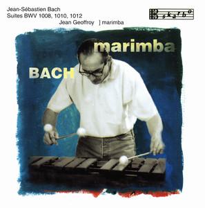 Bach: Suites, BWV 1008, 1010, & 1012 (Arr. for Marimba) album