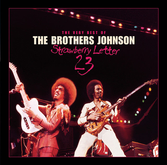 Strawberry Letter 23, a song by The Brothers Johnson on Spotify