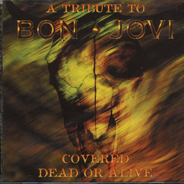Various Artists Covered Dead or Alive: A Tribute to Bon Jovi album cover