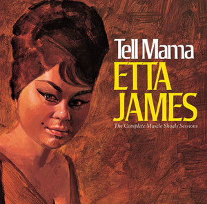 Tell Mama The Complete Muscle Shoals Sessions  - Etta James