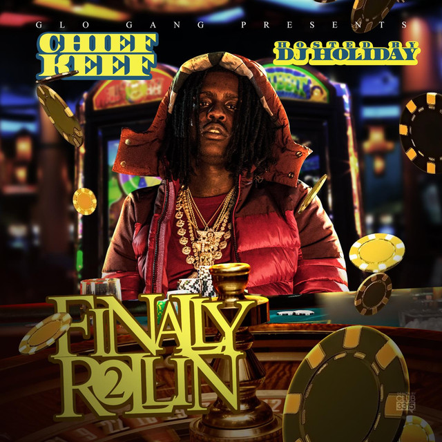 Album cover for Finally Rollin 2 (Glo'd Up Deluxe Edition) by Chief Keef