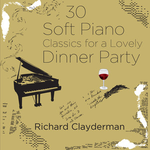 30 Soft Piano Classics for a Lovely Dinner Party Albumcover