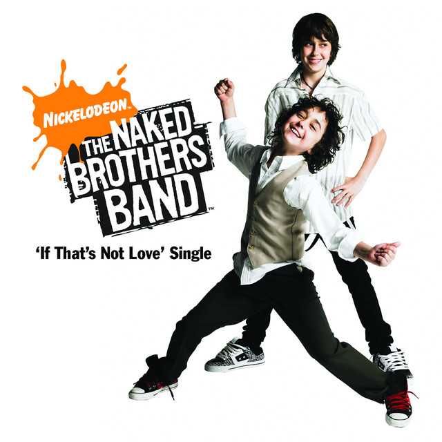 If Thats Not Love By The Naked Brothers Band On Spotify-8499