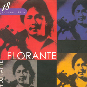 18 greatest hits florante - Florante
