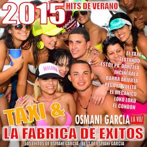Taxi Y La Fabrica De Exitos 2015 (Hits de Verano 2015 - Los Exitos de Osmani Garcia - Best Of Osmani Garcia) Albumcover