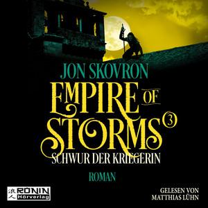 Schwur der Kriegerin - Empire of Storms, Band 3 (ungekürzt) Hörbuch kostenlos