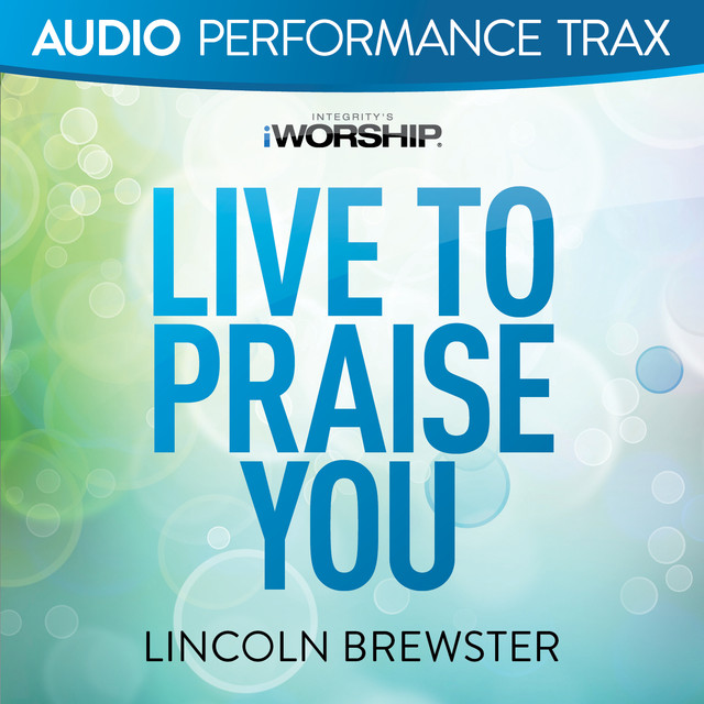 Live to Praise You (Audio Performance Trax)