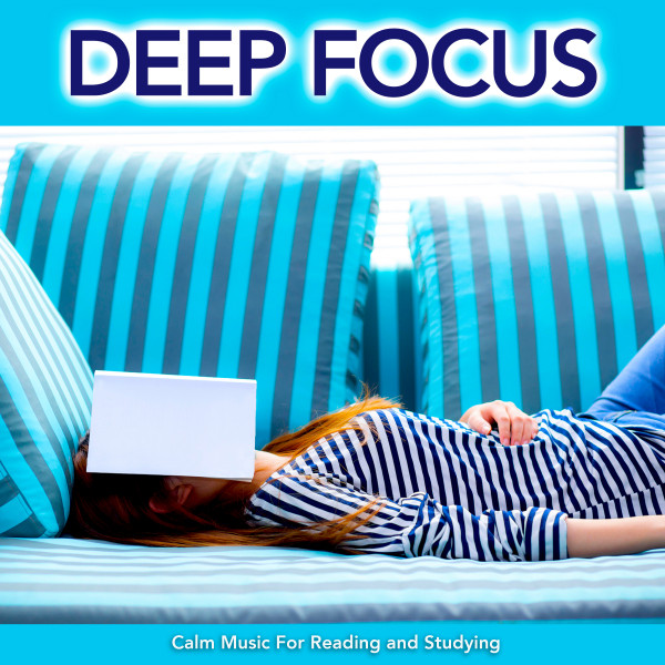 Deep Focus: Calm Music For Reading and Studying by Reading