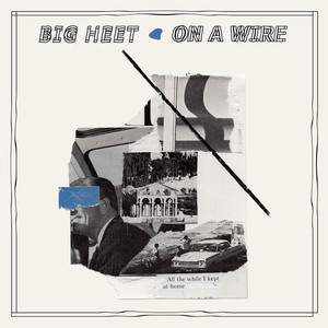 Album cover for On a Wire by Big Heet