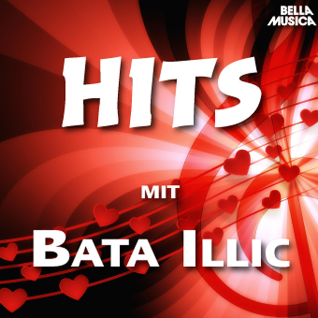 Hits mit Bata Illic