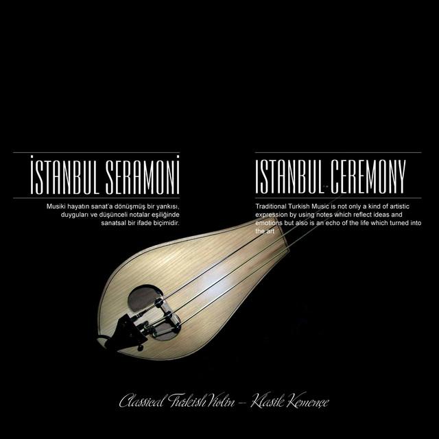 İstanbul Seramoni / Solo Klasik Kemençe