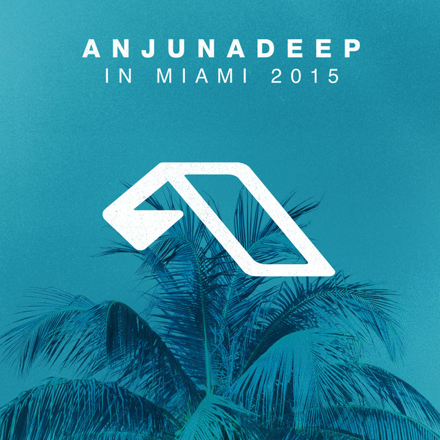 Anjunadeep In Miami 2015