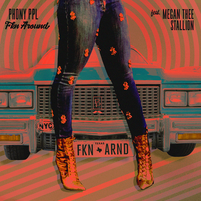 Phony Ppl - Fkn Around (feat. Megan Thee Stallion) cover