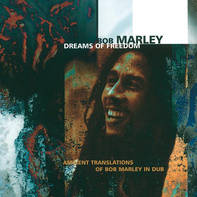 Dreams Of Freedom (Ambient Translation Of Bob Marley In Dub)