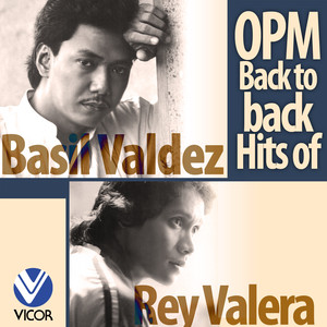 OPM Back to Back Hits of Basil Valdez & Rey Valera - Basil Valdez