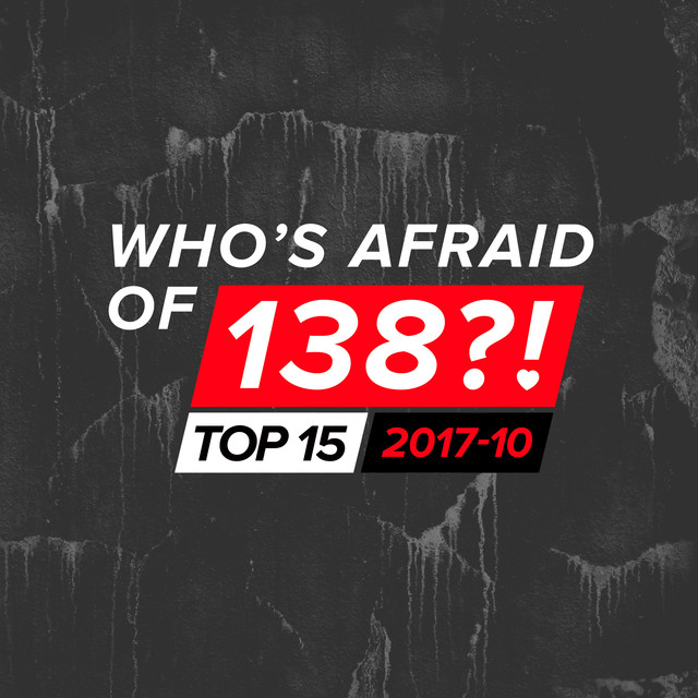 Album cover for Who's Afraid Of 138?! Top 15 - 2017-10 by Various Artists