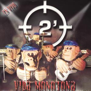 Vida Monotona - 2 Minutos