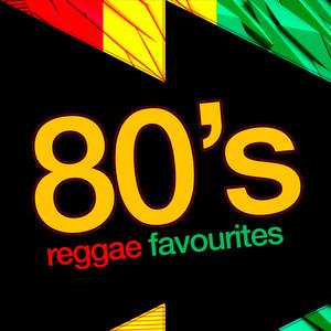 80's Reggae Favourites