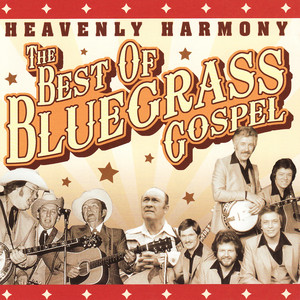 Heavenly Harmony : The Best of Bluegrass Gospel album