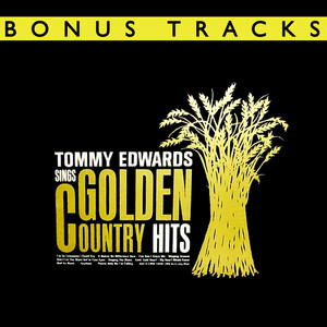 Tommy Edwards Sings Golden Country Hits (With Bonus Tracks) album