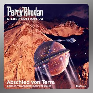Abschied von Terra - Perry Rhodan Silber Edition 93 (Ungekürzt) Audiobook