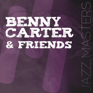 Jazz Masters - Benny Carter & Friends album
