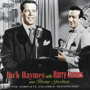 Dick Haymes with Harry James & Benny Goodman: The Complete Columbia Recordings album
