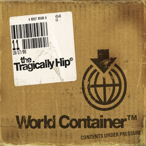 World Container - Tragically Hip
