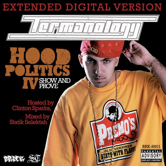 Hood Politics IV: Show and Prove