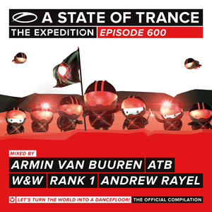 A State Of Trance 600 (Selected by Armin van Buuren, ATB, W&W, Rank 1 & Andrew Rayel) album