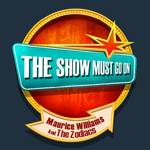 THE SHOW MUST GO ON with Maurice Williams And The Zodiacs