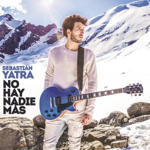 No Hay Nadie Más - Sebastián Yatra