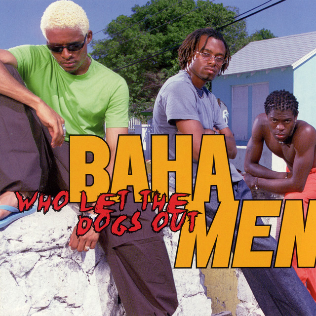 who let the dogs out a song by baha men on spotify