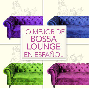 Lo Mejor de Bossa Lounge en Español album